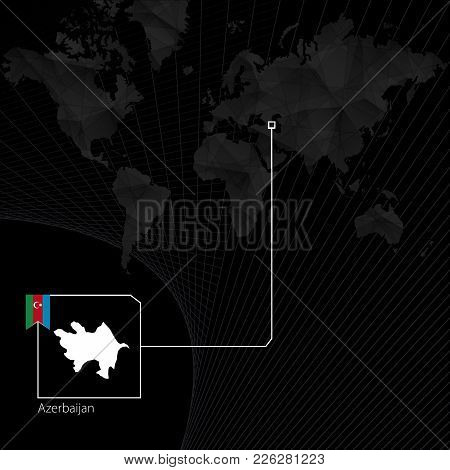 Azerbaijan On Black World Map. Map And Flag Of Azerbaijan.
