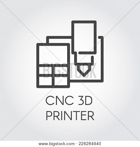 Cnc 3d Printer Line Icon. Modern Device Printing Three-dimensional Prototypes And Production. Innova
