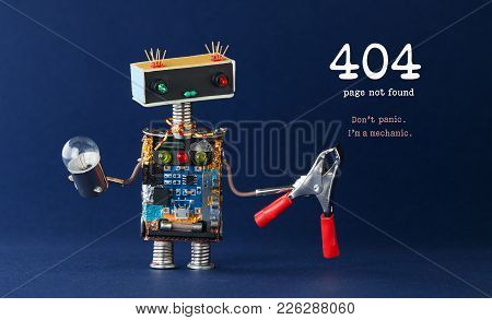 404 Error Page Not Found Concept. Don't Panic I'm A Mechanic. Robot Handyman With Red Pliers Light B