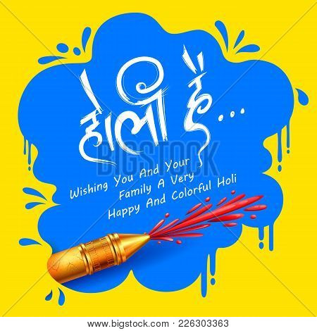 Illustration Of Colorful Promotional Background For Festival Of Colors Celebration With Message In H