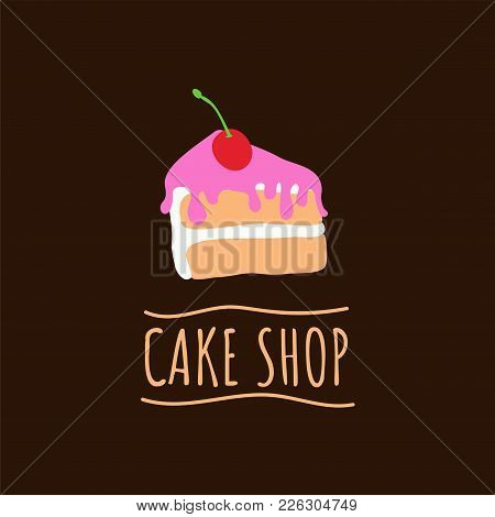 Cake Shop Logo. Baking And Bakery House Emblem. Dessert And Pastry Cafe Label. Flat Vector Illustrat