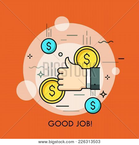 Human Hand Giving Thumbs Up Gesture And Falling Dollar Coins. Concept Of Good Job, Approval, Success