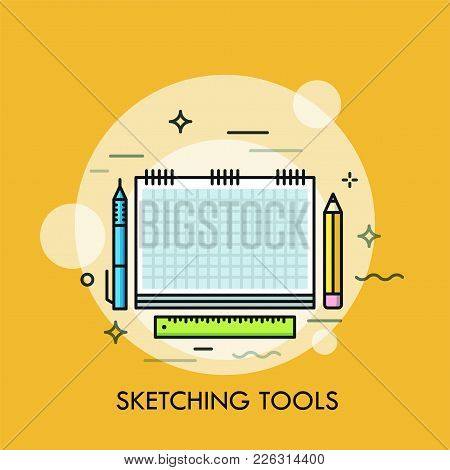 Paper Sketchbook, Pen, Pencil And Ruler. Concept Of Sketching Or Drawing Tools, Items For Creative D