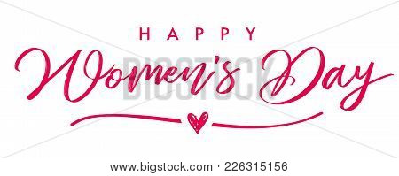 Happy Womans Day March 8 Elegant Calligraphy Banner. Lettering Invitations For The International Wom