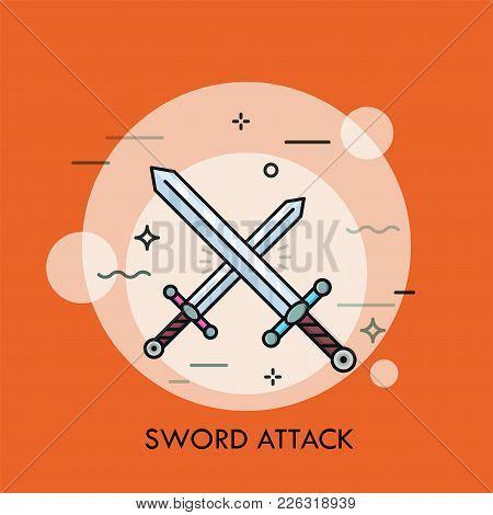 Pair Of Crossed Or Clashing Swords. Concept Of Swordsmanship, Bladed Weapon Battle, Medieval War Att