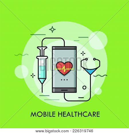 Syringe And Stethoscope Connected To Smartphone With Heart Rate Indication On Screen. Concept Of Mob