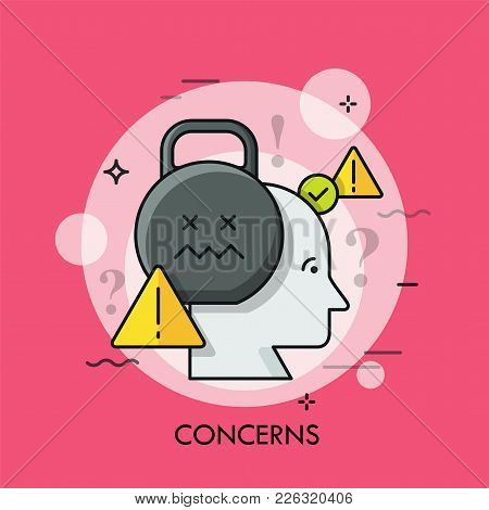 Human Head, Kettlebell And Warning Signs. Concept Of Concern, Anxiety, Worry, Trouble, Disturbance,