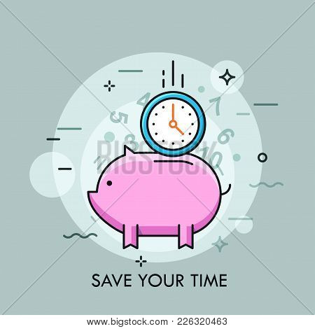 Clock Falling Into Slot Of Piggy Bank. Concept Of Time Saving And Management, Effective Planning And