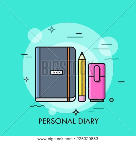 Notebook Or Organizer, Pencil And Highlighter. Concept Of Personal Diary, Daily Planner, Effective P