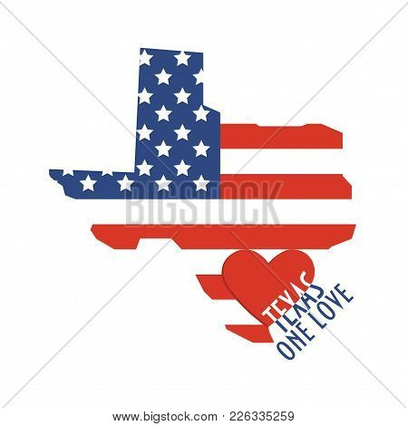 Vector For State Of Texas Promotion. Map, Flag, Heart Shape And Text Texas One Love.