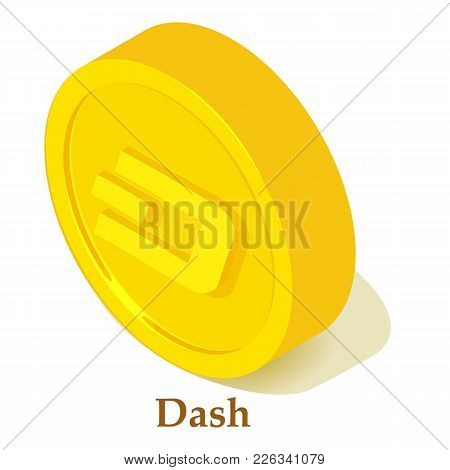 Dash Icon. Isometric Illustration Of Dash Vector Icon For Web