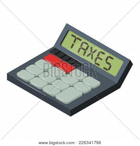 Tax Calculator Icon. Isometric Illustration Of Tax Calculator Vector Icon For Web