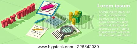 Tax Time Banner. Isometric Illustration Of Tax Time Vector Banner For Web