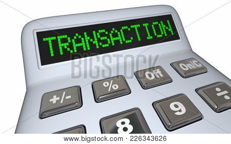 Transaction Calculator Adding Money Exchange Purchase Buy 3d Illustration
