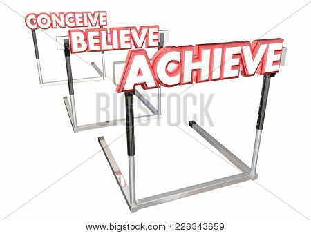 Conceive Believe Achieve Jumping Hurdles Challenges 3d Illustration