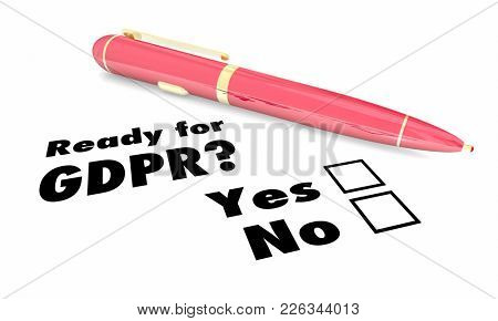 Ready for GDPR Pen Checkboxes New Privacy Rules 3d Illustration