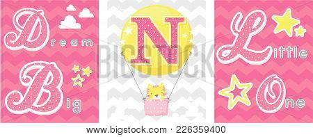 Posters Set Of Dream Big Little One Slogan With Baby Cat And Balloon With Initial N. Can Be Used For