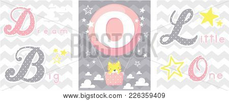 Posters Set Of Dream Big Little One Slogan With Baby Cat And Balloon With Initial O. Can Be Used For