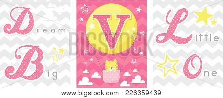 Posters Set Of Dream Big Little One Slogan With Baby Cat And Balloon With Initial V. Can Be Used For