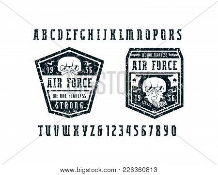 Narrow Serif Font And Air Force Emblems. Letters And Numbers With Rust Texture For Logo And T-shirt