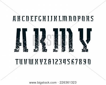 Narrow Stencil-plate Serif Font In Military Style. Letters And Numbers With Rough Texture For Logo A