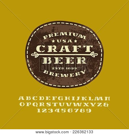 Stencil-plate Serif Font In The Style Of Handmade Graphics. Leather Patch With Craft Beer Emblem. Pr