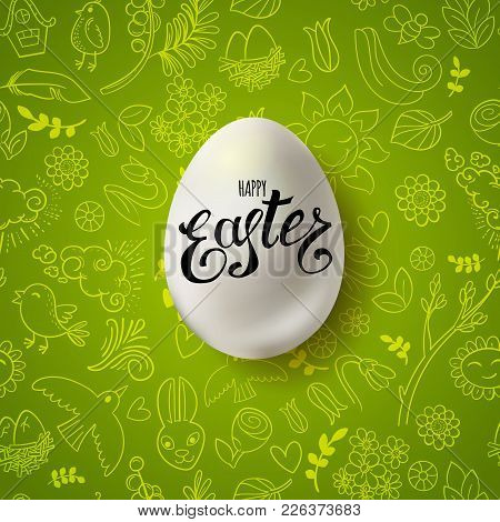 Template Vector Card With Hand Drawn Doodle Elements And Realistic 3d Egg. Handwritten Inscription H