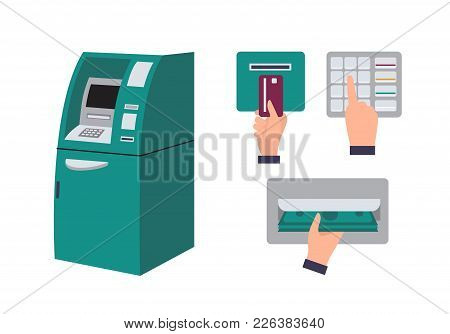 Automated Teller Machine And Hand Inserting Credit Card Into Atm Slot, Entering Pin Code And Taking