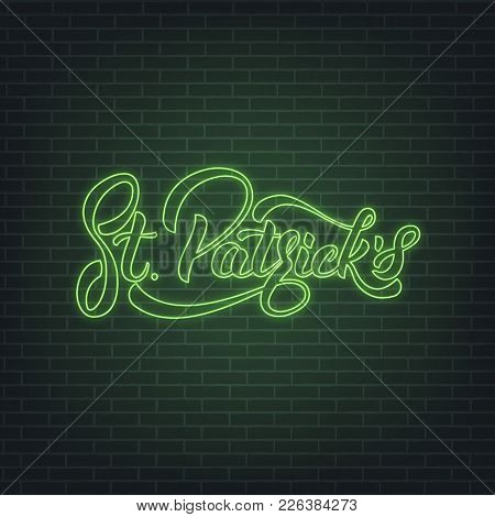 Saint Patrick's Day. Neon Glowing Sign Of Lettering St. Patrick's. Saint Patrick Neon Set