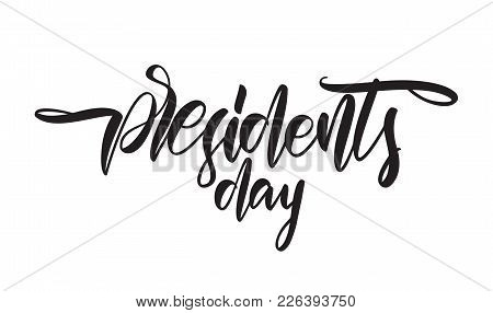 Vector Illustration: Calligraphic Hand Lettering Composition Of Presidents Day