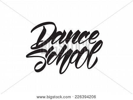 Vector Illustration: Handwritten Type Lettering Of Dance School On White Background