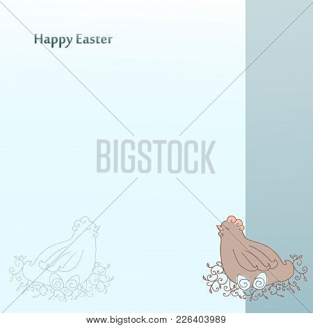 Happy Easter Greeting Cards. Postcard Vector Template With With A Chicken Hen And Eggs