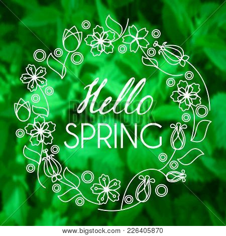 Hello Spring Greeting Card. Stock Vector Illustration Of Flower Wreath Frame And Lettering On Green
