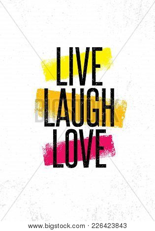 Live. Lough. Love. Inspiring Creative Motivation Quote Poster Template. Vector Typography Banner Des