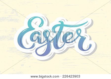 Easter Text Isolated On Textured Background. Hand Drawn Lettering As Easter Patch,logo, Badge. Templ