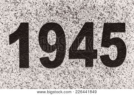 Black Numbers (figures) 1945 On A Marble Slab. 1945 Year The End Of The Great Patriotic War.