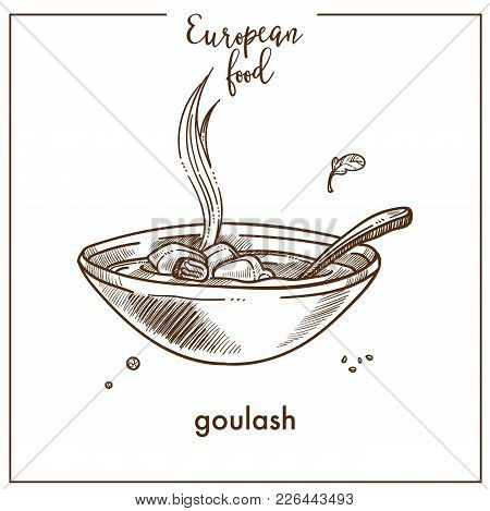 Goulash Soup Sketch Icon For European Food Cuisine Menu Design. Vector Retro Sketch Of Hungarian Tra