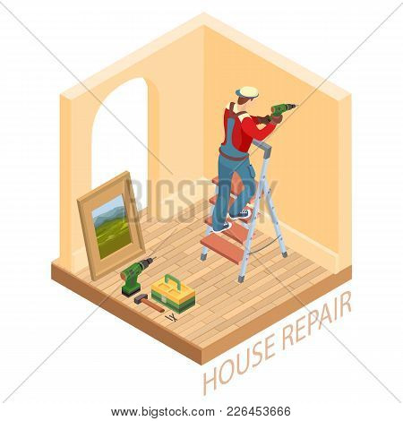 Home Repair Isometric Template. The Worker Is Standing On Ladder And Is Drilling A Hole In The Wall