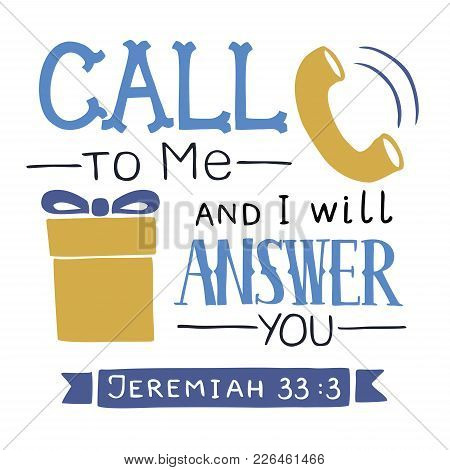 Hand Lettering Call To Me And I Will Answer You. Biblical Background. Christian Poster. Scripture Ca