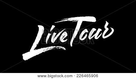 Creative Live Tour Logo Design. Vector Lettering With Brush Texture. Hand Drawn Typography