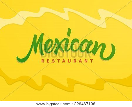 Mexican Restaurant Vector Text Logo. Handwritten Brush Lettering In Freehand Style. Mexican Food, Cu