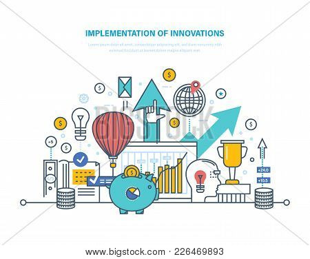Implementation Of Innovations. Introduction Of Innovative Technologies, Technical Progress, Investme