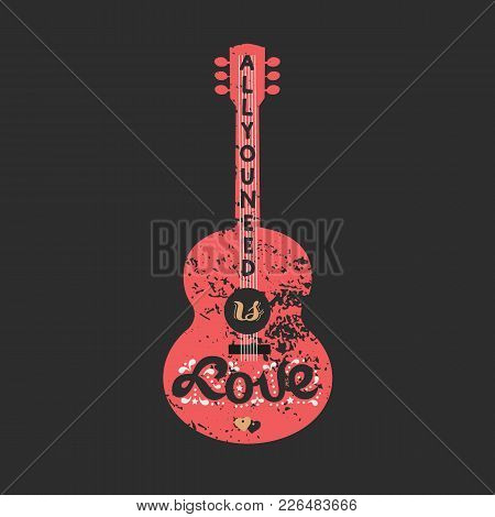 Motivated Famous Music Quote Love Is All You Need. Acoustic Guitar Silhouette. Template For Holiday