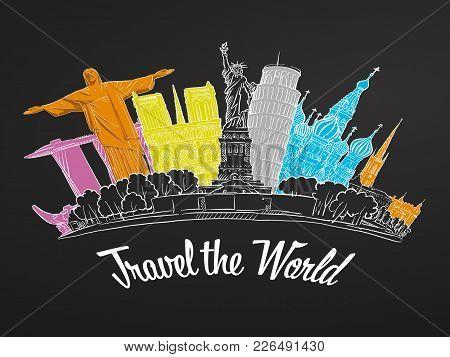 Travel The World Landmarks On Chalkboard. Tourism Sketch Concept With Landmarks. Travelling Vector I