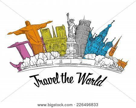Travel The World. Road Trip. Tourism Sketch Concept With Landmarks. Travelling Vector Illustration.