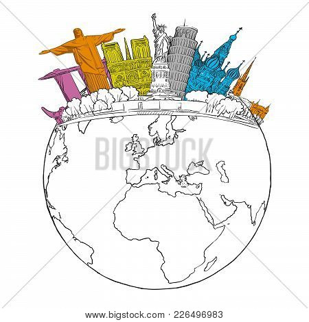 Travel To World Landmarks On Globe. Tourism Sketch Concept With Sketched Earth Globe. Travelling Vec