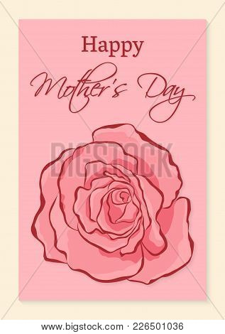 Happy Mothers Day Greeting Card. A Beautiful Realistic Rose On A Pink Background. Congratulatory Ins