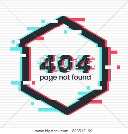 Error 404 Page In Glitch Style. Page Not Found Concept. System Error Illustration. Geometric Shape W