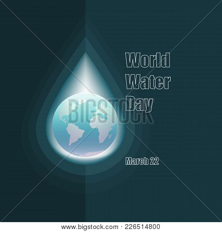 World water day vector photo free trial bigstock world water day concept drop sign with a world map abstract image of a globe in drop of water vector illustration isolated on dark blue background gumiabroncs Gallery
