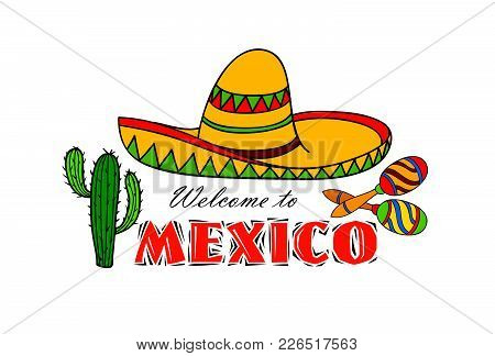 Mexican Icon. Welcome To Mexico Sign. Travel Sign With Cactus And Sombrero Hat